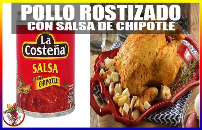 Pollo Rostizado con Salsa de Chipotle