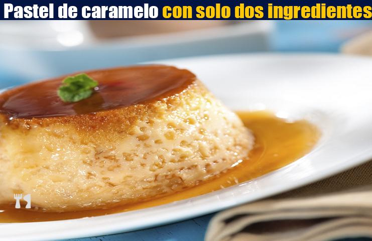 Pastel de caramelo con solo dos ingredientes